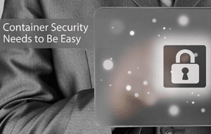 container_security_needs_to_be_easy