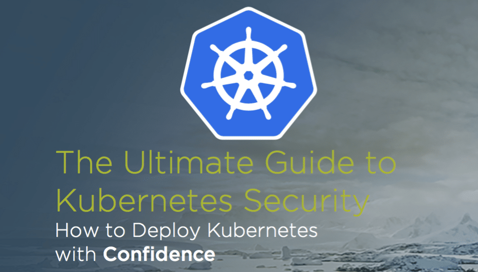 The Ultimate Guide to Kubernetes Security - Threats, Tips