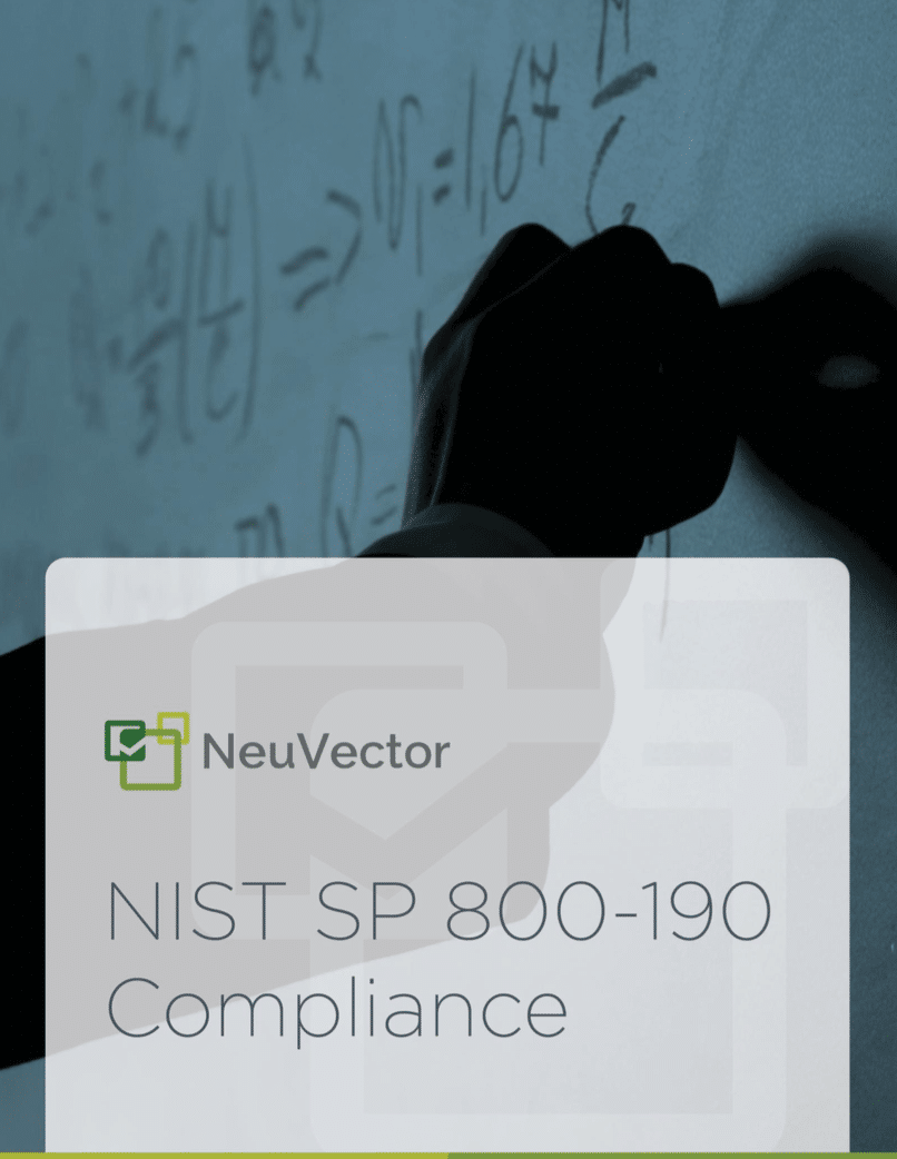 How to Secure Containers Using the NIST SP 800-190 Guide - NeuVector